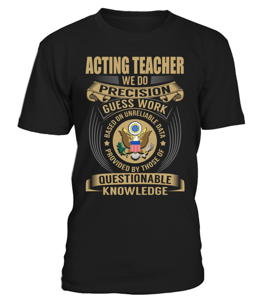 Acting Teacher - We Do Precision Guess Work
