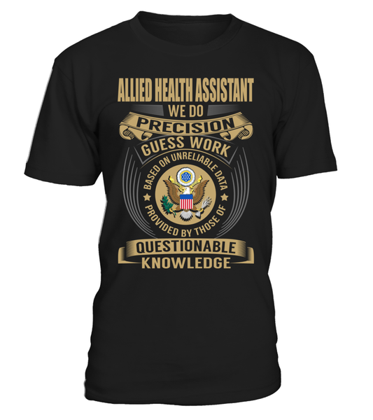 Allied Health Assistant - We Do Precision Guess Work