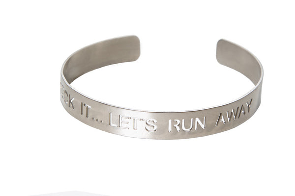 F*ck it let's run away ... White bangle