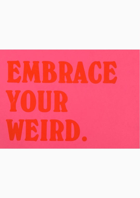 Embrace Your Weird (A3 Pink)