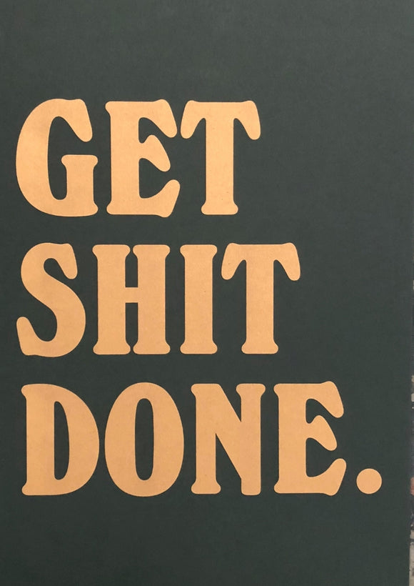 Get Shit Done (Green)