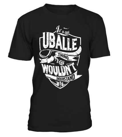 It's an UBALLE Thing You Wouldn't Understand Last Name T-Shirt