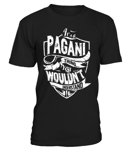 It's a PAGANI Thing You Wouldn't Understand Last Name T-Shirt