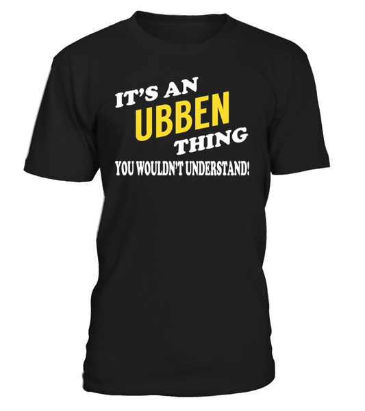 It's an UBBEN Thing Name Shirts