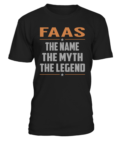 FAAS The Name The Myth The Legend Last Name T-Shirt