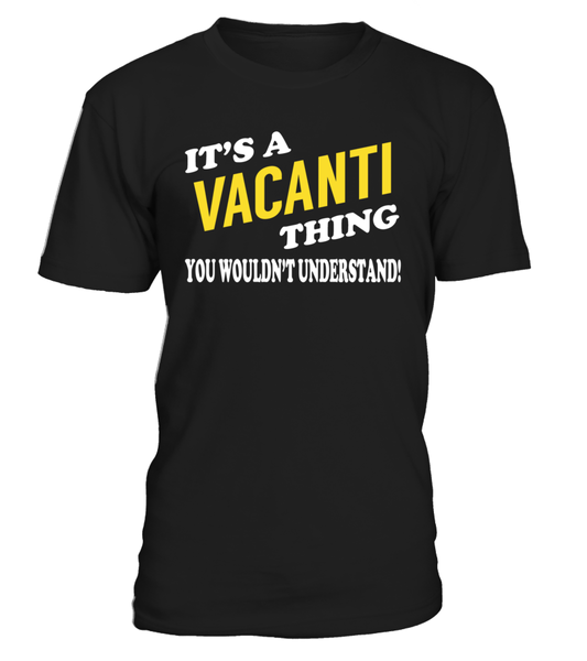 It's a VACANTI Thing Name Shirts