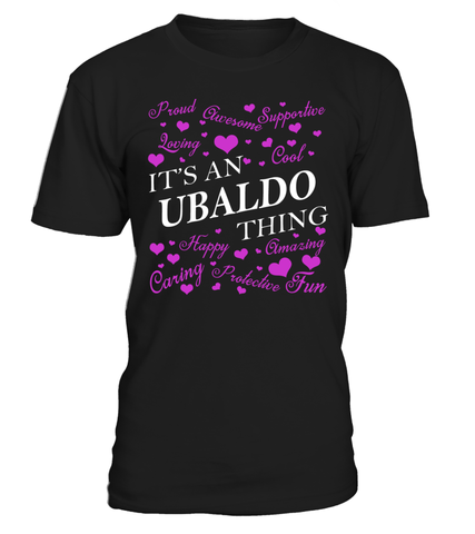 It's an UBALDO Thing Last Name T-Shirt