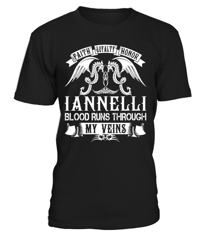 Faith Loyalty Honor IANNELLI Blood Runs Through My Veins Last Name T-Shirt