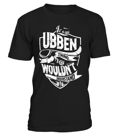 It's an UBBEN Thing You Wouldn't Understand Last Name T-Shirt