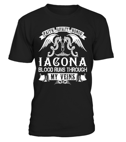Faith Loyalty Honor IACONA Blood Runs Through My Veins Last Name T-Shirt