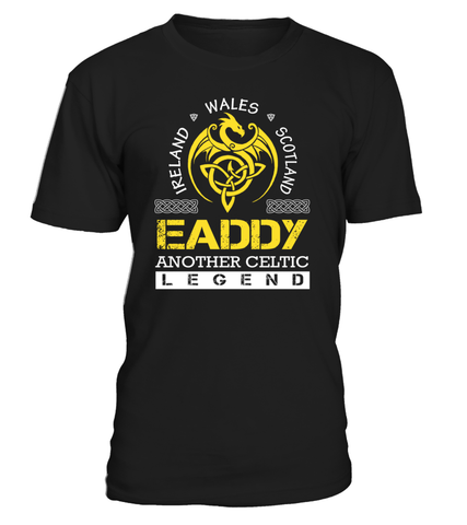 EADDY Another Celtic Legend Last Name T-Shirt