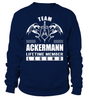 Team ACKERMANN Lifetime Member Legend Last Name T-Shirt