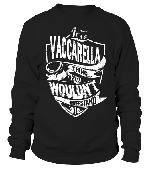 It's a VACCARELLA Thing You Wouldn't Understand Last Name T-Shirt