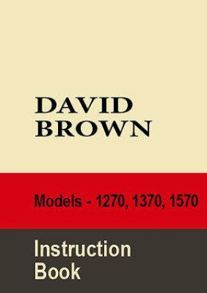 DAVID BROWN Tractor 1270 1370 1570 Workshop Manual