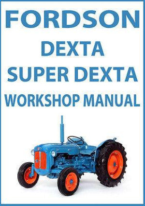 FORDSON Dexta & Super Dexta, 1957-1964 Tractor Workshop Manual