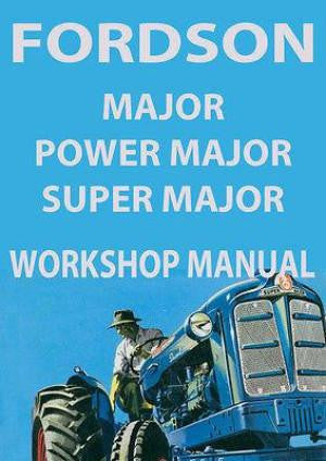 FORDSON Major, Power Major & Super Major, 1952-1964 Tractor Workshop Manual