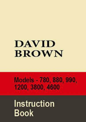 DAVID BROWN Tractor 780 880 990 1200 3800 4600 Workshop Manual