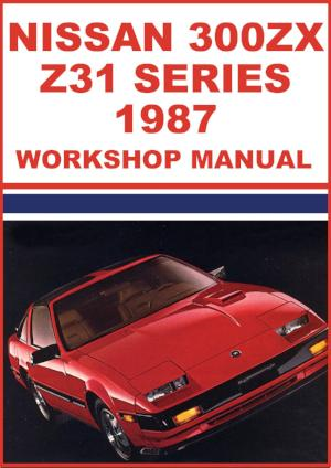 NISSAN 300 ZX Z31 Series 1987 Workshop Manual | carmanualsdirect.com