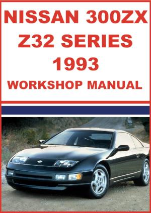 NISSAN 300 ZX Z32 Series 1993 Workshop Manual | carmanualsdirect