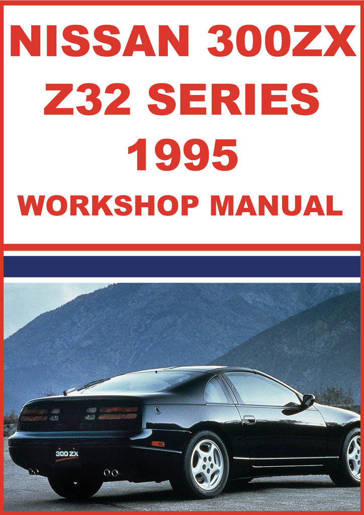 NISSAN 300 ZX Z32 Series 1995 Shop Manual | carmanualsdirect