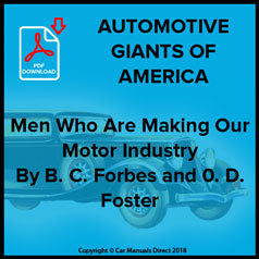 AUTOMOTIVE GIANTS OF AMERICA Men Who Are Making Our Motor Industry