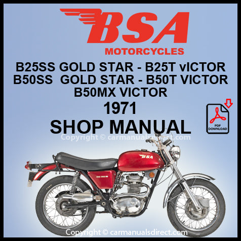 BSA B25SS Gold Star, B25T Victor, B5OSS Gold Star, B5OT Victor, B5OMX Victor 1971 Workshop Manual | carmanualsdirect