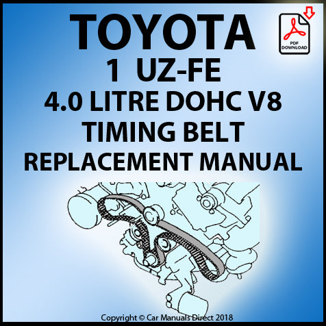 Toyota 1UZ-FE 4.0 Litre V8 Timing Belt Replacement Shop Manual | carmanualsdirect