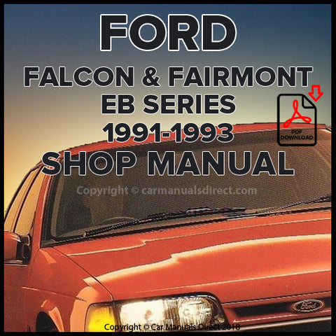 Ford Falcon GL, Falcon S, Falcon Classic, Fairmont, Fairmont Ghia, Falcon GT EB Series Shop Manual | carmanualsdirect