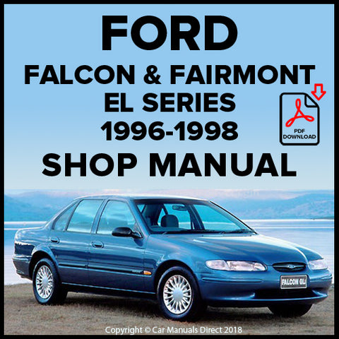 Ford Falcon GLi, Falcon Classic, Falcon Sapphire, Falcon S, Falcon XR6, Falcon XR8, Futura, Fairmont, Fairmont Ghia, Falcon GT EL Series Workshop Manual | carmanualsdirect