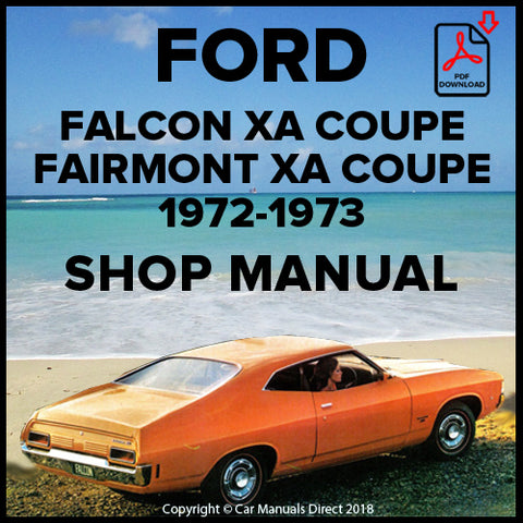 FORD Falcon 500 and Fairmont Coupe XA Series 1972-1973 Shop Manual | carmanualsdirect