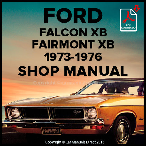 FORD Falcon, Falcon 500, Futura and Fairmont XB Series 1973-1976 Shop Manual | carmanualsdirect