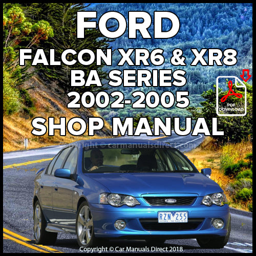 FORD Falcon XR6 BA, Falcon XR6 Turbo BA and Falcon XR8 BA Series 2003-2005 Workshop Manual | carmanualsdirect