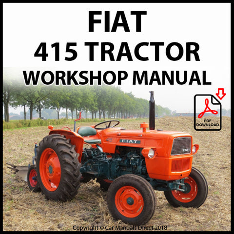 FIAT Tractor 415, 415N, 415V, 415DT, 415GL Workshop Manual | carmanualsdirect