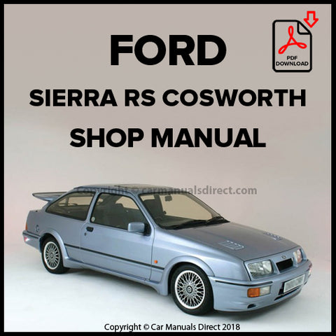 FORD Sierra RS Cosworth, 1986-1992 Workshop Manual | carmanualsdirect