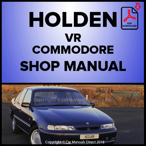 Holden VR Commodore Executive, Acclaim, Berlina, Commodore S, Calais Shop Manual | carmanualsdirect