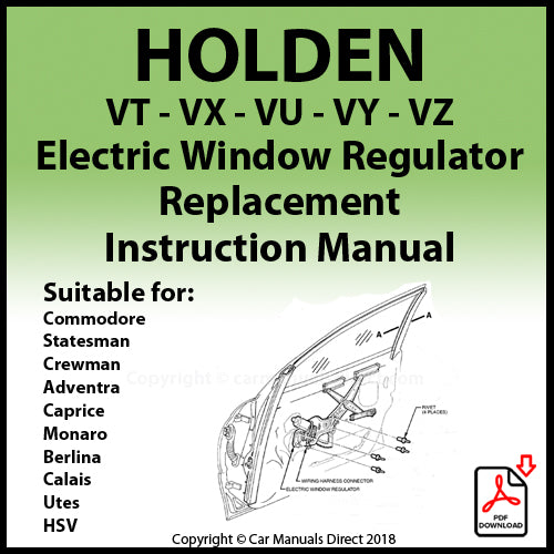 HOLDEN 1999-2006 VT | VX | VY | VZ | WH | WK | WL | Electric Window Regulator Repair Replacement Manual | carmanualsdirect
