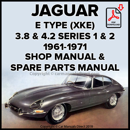 Jaguar XKE E Type 3.8 Series 1, XKE E Type 4.2 Series 1, XKE E Type 4.2 Series 1½, XKE E Type 4.2 Series 2 Shop Manual | carmanualsdirect