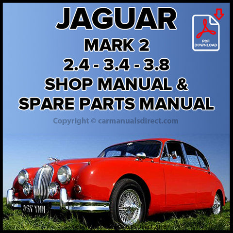 Jaguar 2.4 litre, 3.4 litre, 3.8 litre Mark 2 Shop Manual and Spare Parts Catalogue | carmanualsdirect