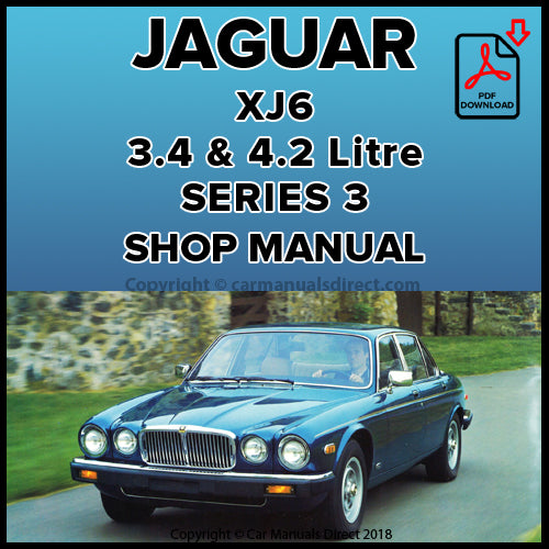 Jaguar XJ6 3.4 and 4.2 Litre Series 3 1979-1987 Shop Manual | carmanualsdirect