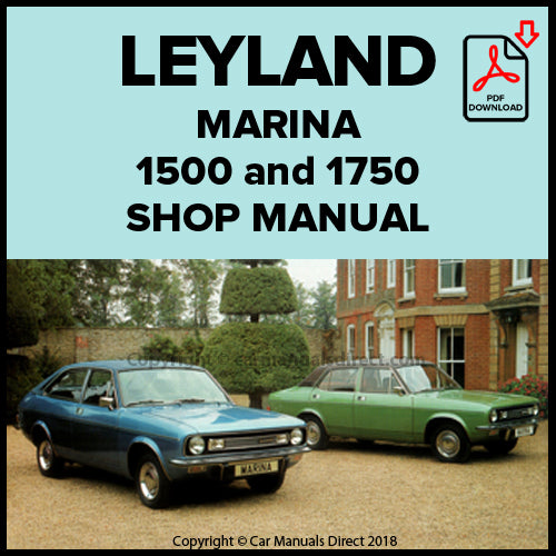 Leyland Morris Marina 1500, Deluxe, Super Deluxe, Deluxe Coupe, Super Deluxe Coupe, Morris Marina 1750 Deluxe, Super Deluxe, Deluxe Coupe, Super Deluxe Coupe, TC Coupe Workshop Manual | carmanualsdirect
