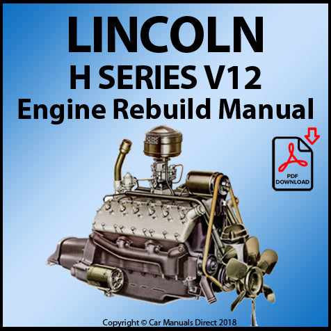 LINCOLN H Series V12 Engine Rebuild Manual | carmanualsdirect