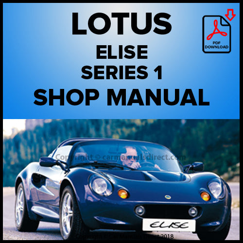 LOTUS Elise 135 Sport, 50th Anniversary, 111S, 'JPS', Type '49', Millenium, 340R, Elise Sport 160, Elise Exige Shop Manual | carmanualsdirect