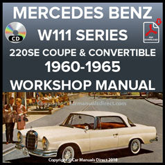 MERCEDES BENZ W111 Series 220 Coupe and Convertible 1959-1965 Workshop Manual