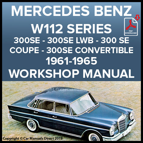 MERCEDES BENZ W112 Series 300 SE Sedans, Coupe and Convertible 1959-1965 Shop Manual | carmanualsdirect