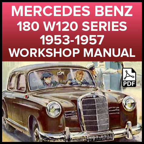 MERCEDES BENZ W120 Series 180 and 180D 1953-1957 Workshop Manual | carmanualsdirect