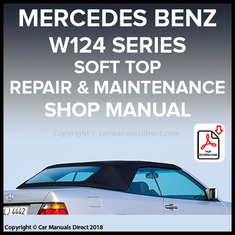 MERCEDES BENZ W124 Series Convertible Roof Repair and Replace Instruction Manual | carmanualsdirect