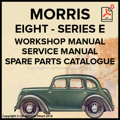 Morris Eight Series E 2 Door Sedan | Morris Eight Series E 4 Door Sedan | Morris Eight Series E 2 Seater Convertible | Morris Eight Series E 4 Seater Convertible | Morris Eight Series Z Van | Workshop Manual | carmanualsdirect