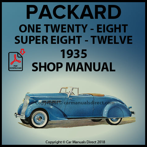 Packard One-Twenty, Packard Eight, Packard Super Eight, Packard Twelve 1935 Shop Manual | carmanualsdirect