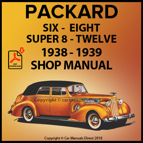 Packard Six, Packard One-Twenty, Packard Eight, Packard Super Eight, Packard Twelve 1938-1939 Shop Manual | carmanualsdirect