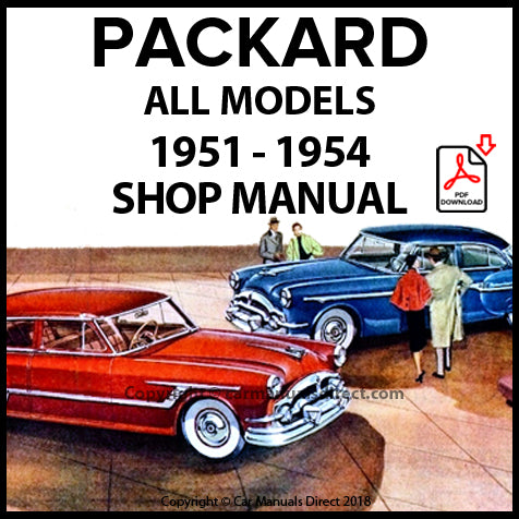 Packard Patrician, Packard Cavalier, Packard Clipper, Packard Caribbean, Packard Pacific , Packard Mayfair, Packard 200, Packard 250, Packard 300, Packard 400 Patrician 1951-1954 Shop Manual | carmanualsdirect